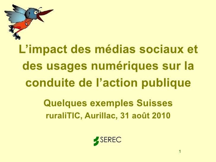 L'impact des médias sociaux et des usages numériques sur la conduite de l'action publique   Quelques exemples Suisses rura...