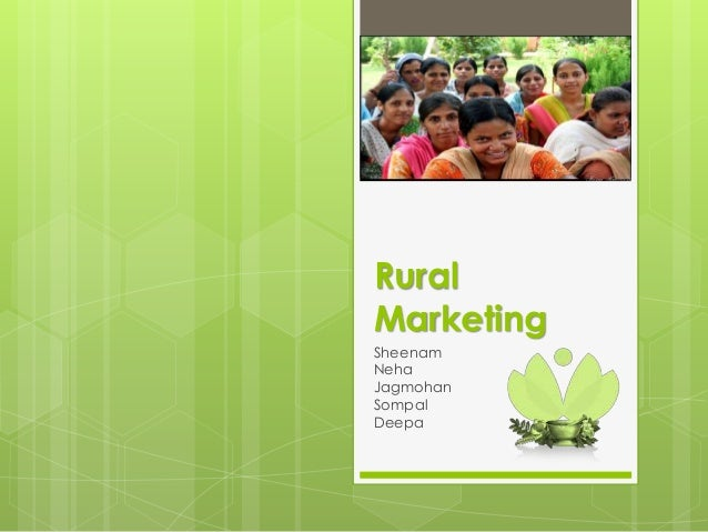 Rural Marketing Sheenam Neha Jagmohan Sompal Deepa