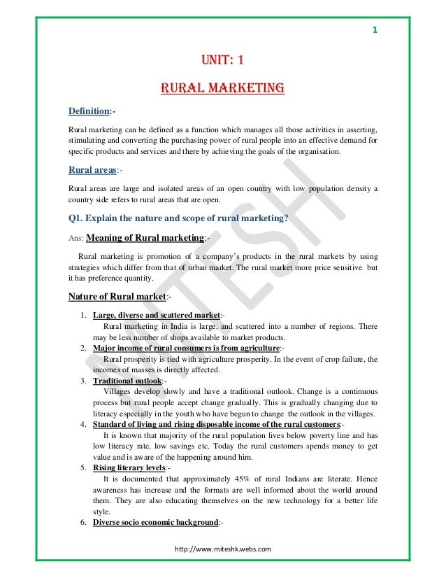 1  http://www.miteshk.webs.com UNIT: 1 RURAL MARKETING Definition:- Rural marketing can be defined as a function which m...