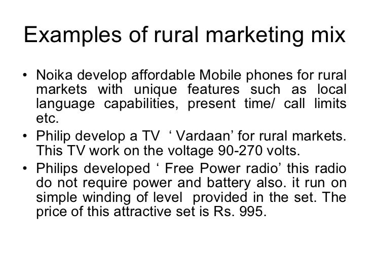rural marketing mix live example of Marketing innovations rural marketing mix challenges in rural market •  examples an eye  large and scattered market major income from agriculture  low standard of living  examples of innovations in rural marketing mix - itc e- choupal.
