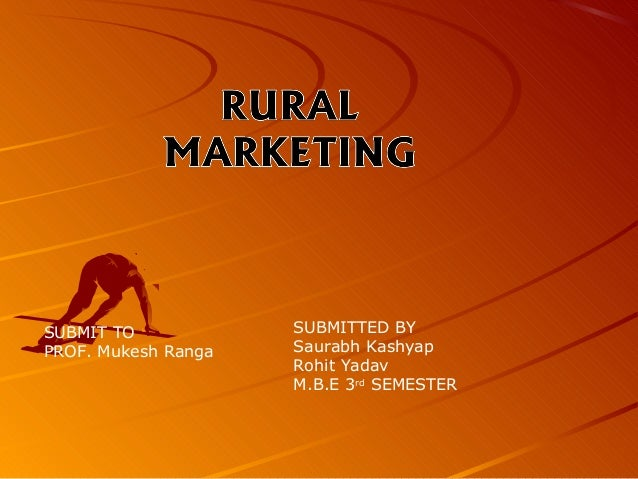 SUBMIT TO            SUBMITTED BYPROF. Mukesh Ranga   Saurabh Kashyap                     Rohit Yadav                     ...