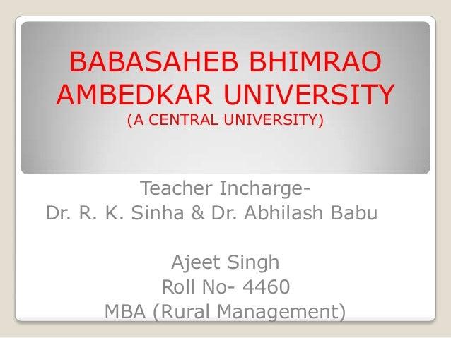 BABASAHEB BHIMRAO AMBEDKAR UNIVERSITY (A CENTRAL UNIVERSITY) Teacher Incharge- Dr. R. K. Sinha & Dr. Abhilash Babu Ajeet S...