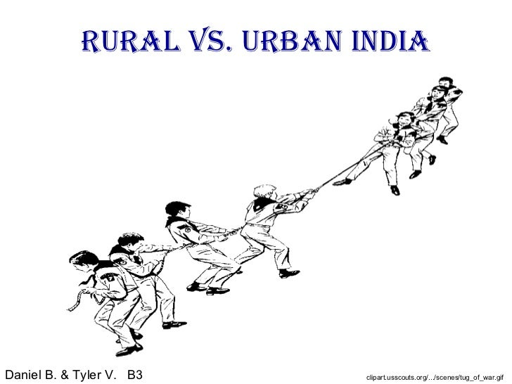 Rural vs. Urban India Daniel B. & Tyler V.  B3 clipart.usscouts.org/.../scenes/tug_of_war.gif