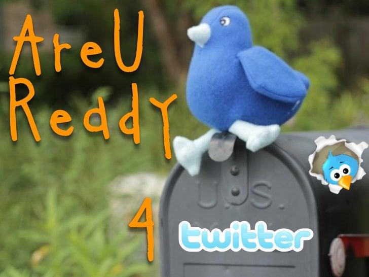 R U Ready 4TwitterII