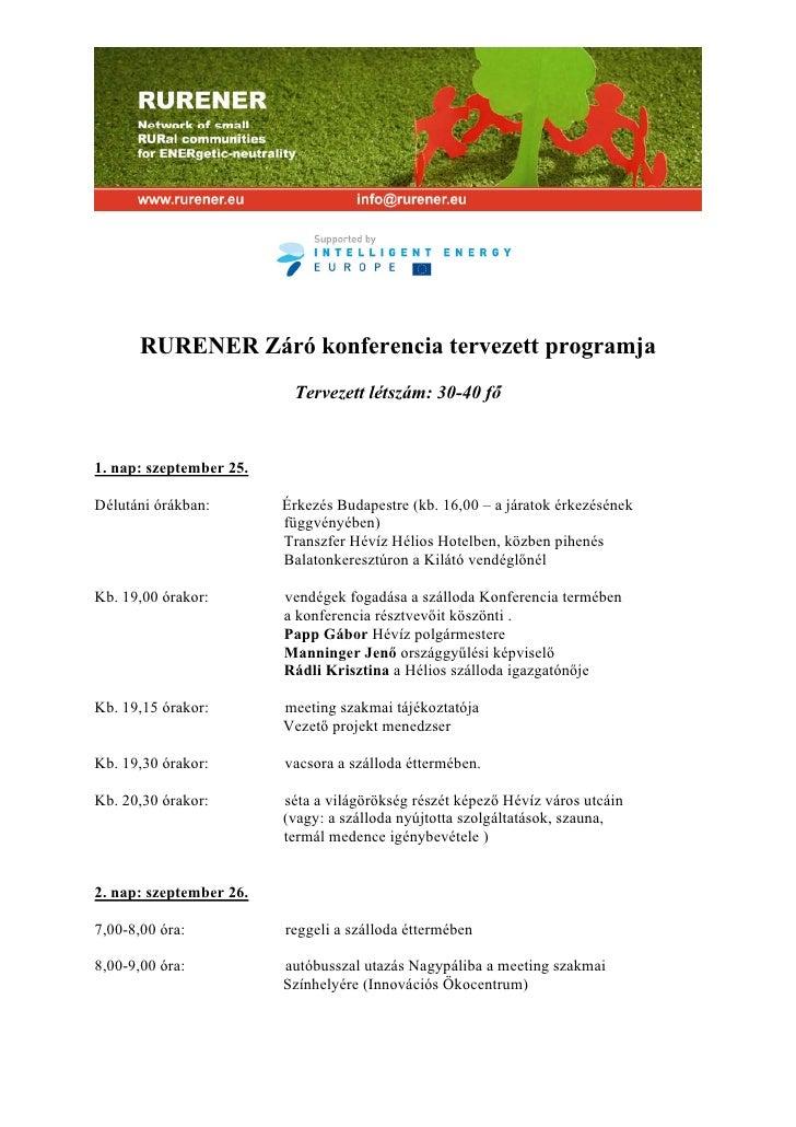 RURENER Záró konferencia tervezett programja                          Tervezett létszám: 30-40 fő1. nap: szeptember 25.Dél...