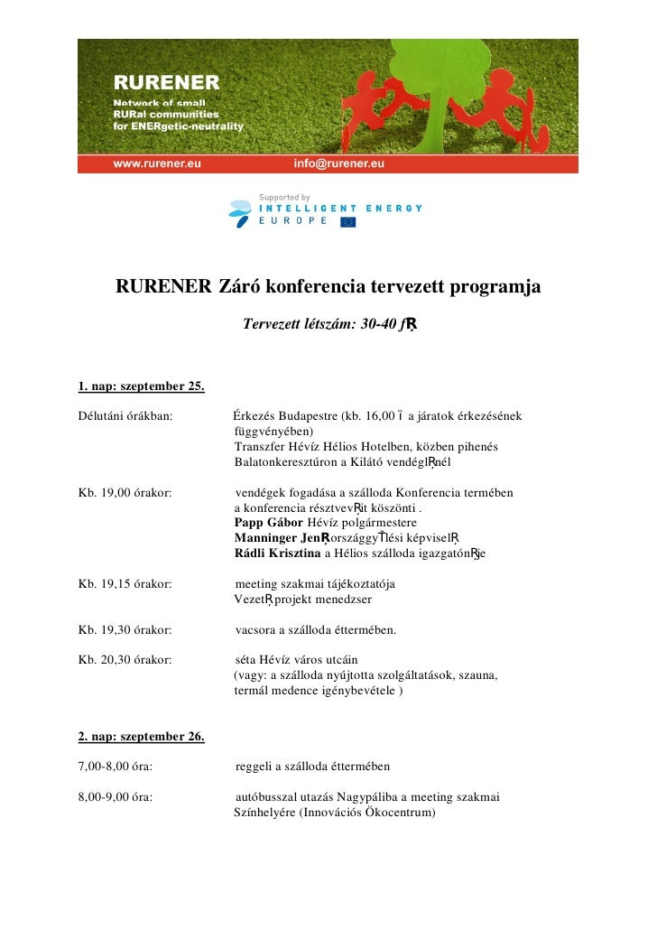 RURENER Záró konferencia tervezett programja                          Tervezett létszám: 30-40 f1. nap: szeptember 25.Délu...