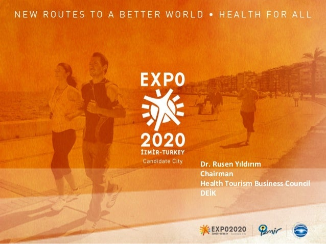 Dr. Rusen Yıldırım Chairman Health Tourism Business Council DEİK