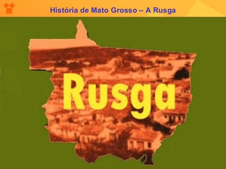 História de Mato Grosso - A Rusga
