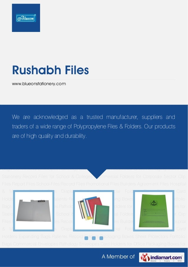 A Member ofRushabh Fileswww.blueonstationery.comClip Files Report Files School Files Record Files Promotional Files Builde...