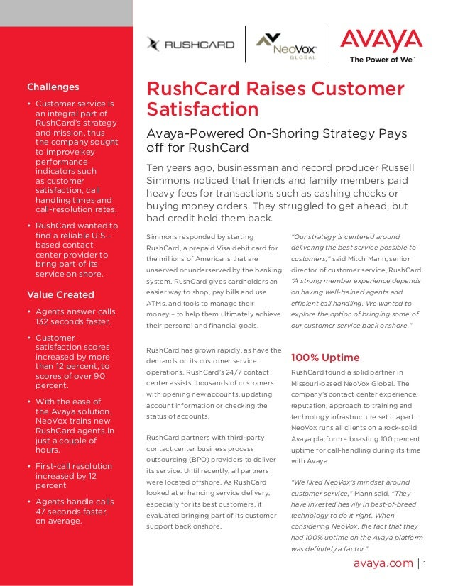 RushCard Raises Customer Satisfaction Avaya-Powered On-Shoring Strategy Pays off for RushCard Ten years ago, businessman a...