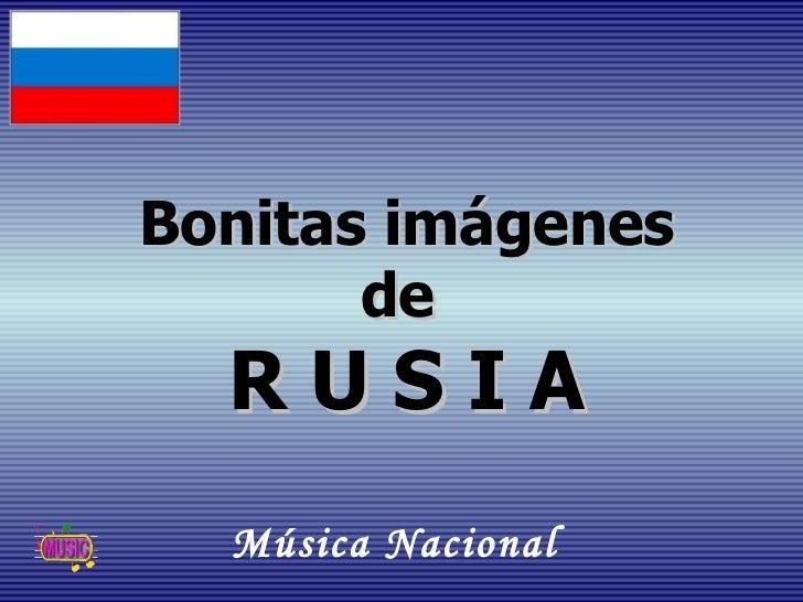 Bonitas imágenes de  R U S I A Música Nacional