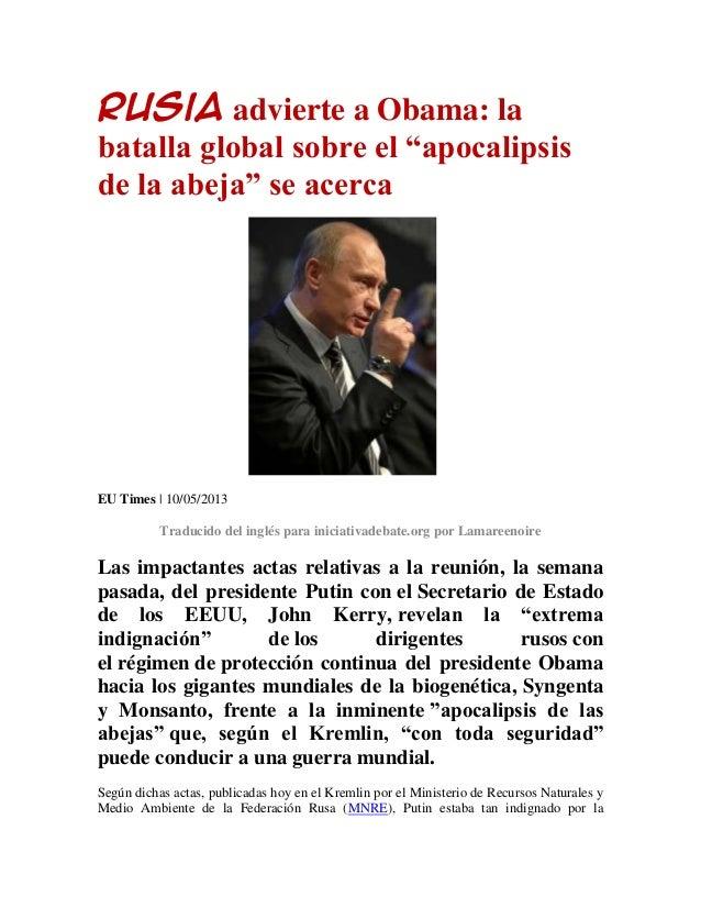 "Rusia advierte a Obama: labatalla global sobre el ""apocalipsisde la abeja"" se acercaEU Times | 10/05/2013Traducido del ing..."
