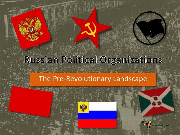 Russian Political Organizations<br />The Pre-Revolutionary Landscape<br />J. Marshall, 2011<br />