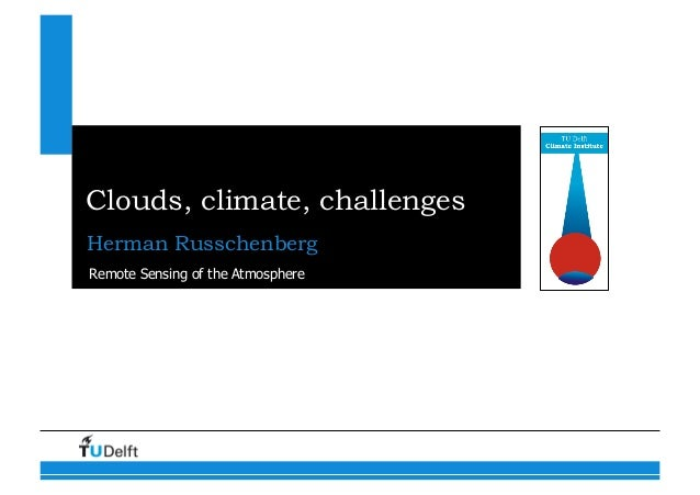 Clouds, climate, challengesHerman RusschenbergRemote Sensing of the Atmosphere