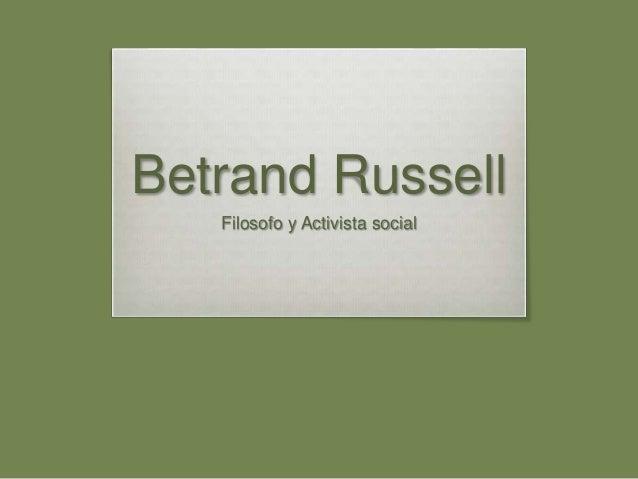Betrand Russell Filosofo y Activista social