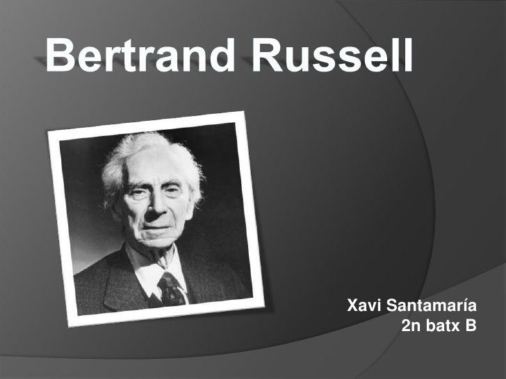 Bertrand Russell<br />Xavi Santamaría<br />2n batx B<br />