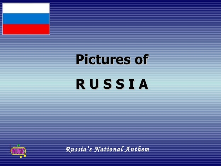 Pictures of R U S S I A Russia's National Anthem
