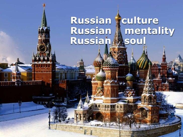 Russian   cultureRussian    mentalityRussian    soul