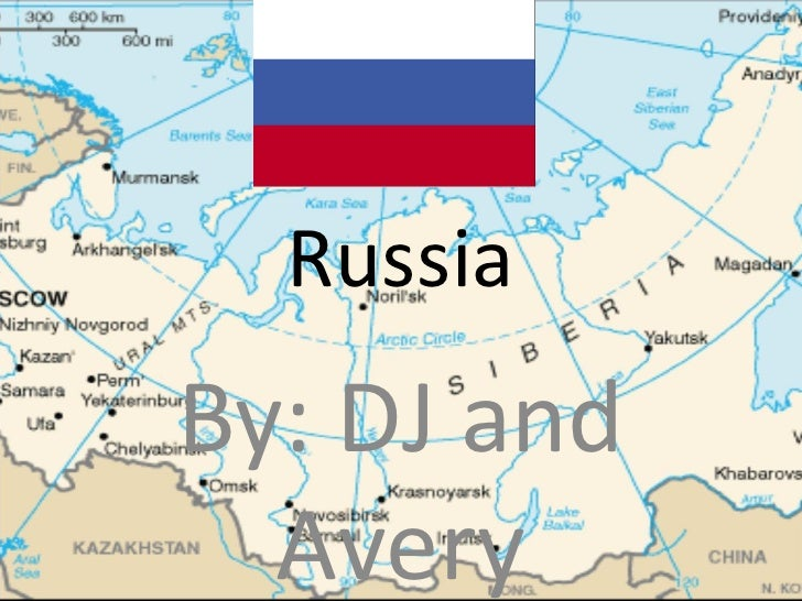Russia By: DJ and Avery