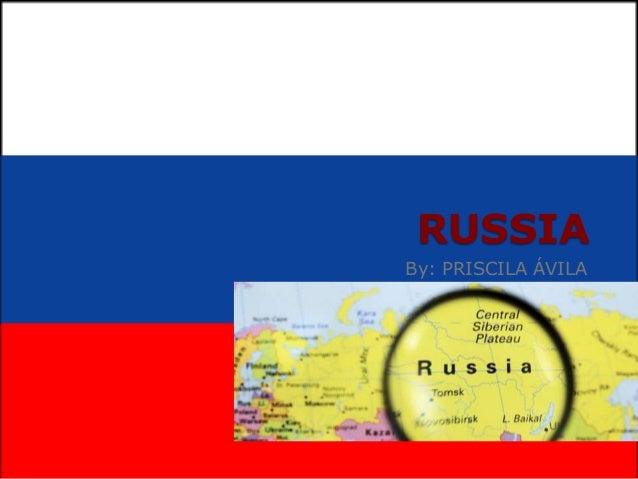 RUSSIA RUSSIA By: PRISCILA ÁVILA