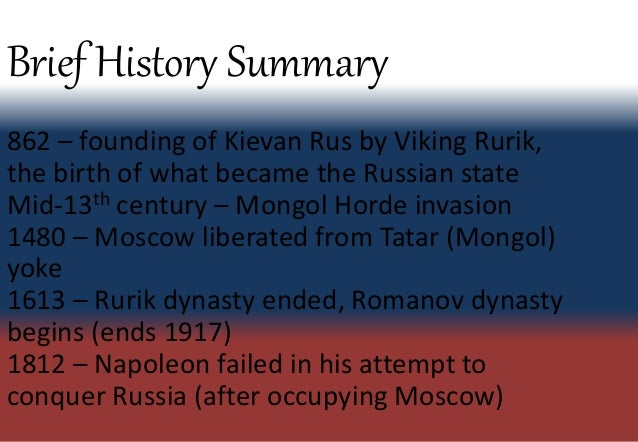 a brief summary of russias history Brief history of russia — from the 7th century till the present day history is a tricky subject.