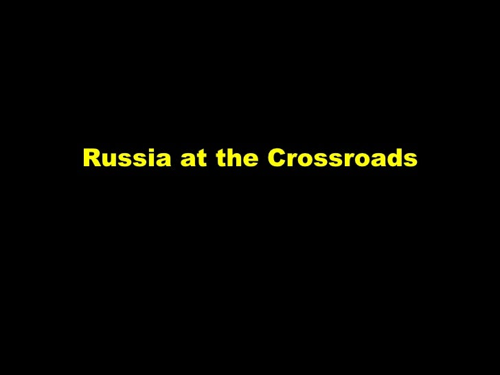 Russia at the Crossroads