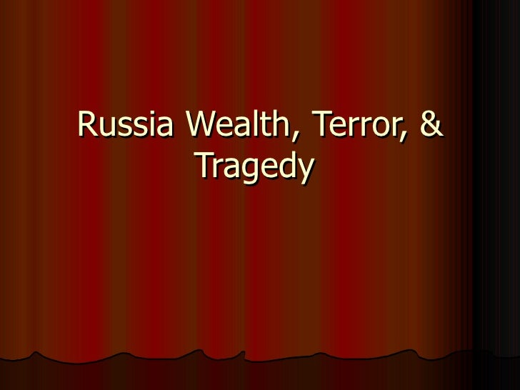 Russia Wealth And Terror