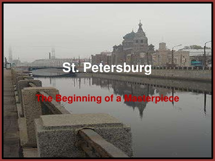 St. Petersburg<br />The Beginning of a Masterpiece<br />