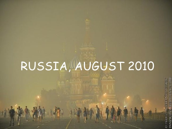RUSSIA, AUGUST 2010