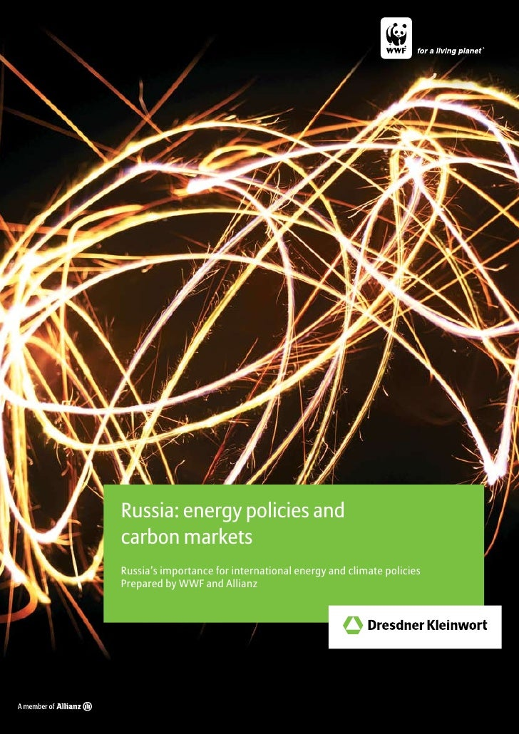 Russia: energy policies andcarbon marketsRussia's importance for international energy and climate policiesPrepared by WWF ...