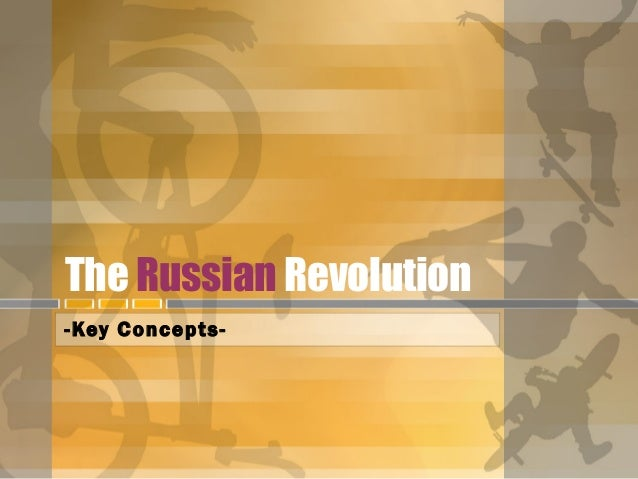 The Russian Revolution-Key Concepts-
