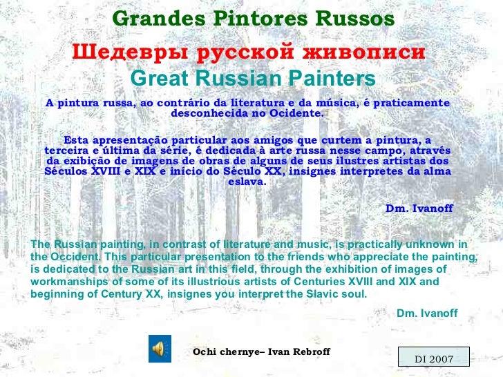 Grandes Pintores Russos Шедевры русской живописи   Great Russian Painters A pintura russa, ao contrário da literatura e da...