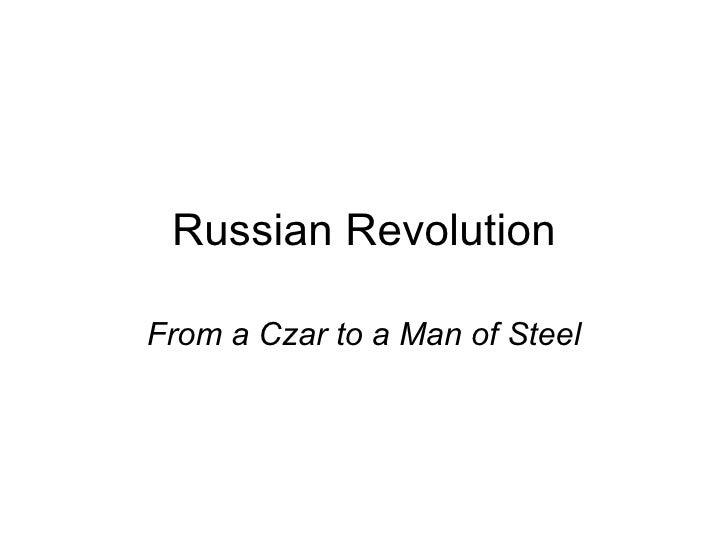 Russian Revolution From a Czar to a Man of Steel