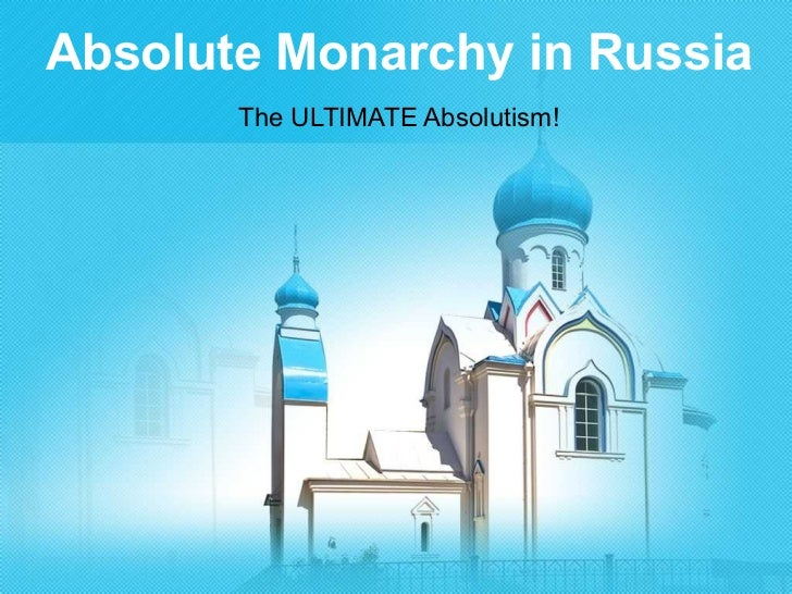 Absolute Monarchy in Russia The ULTIMATE Absolutism!