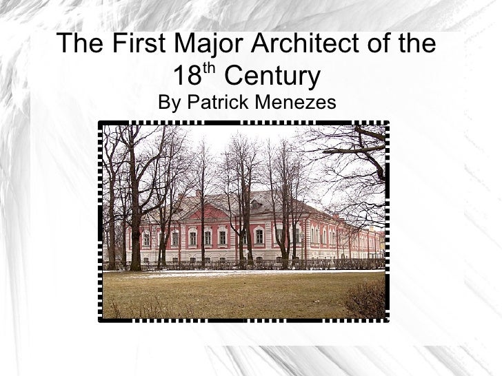 First Major Russian Architect of the 18th Century