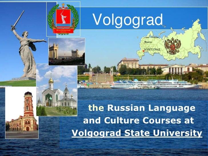 Volgograd<br /> the Russian Language            <br />   and Culture Coursesat <br />Volgograd State University<br />