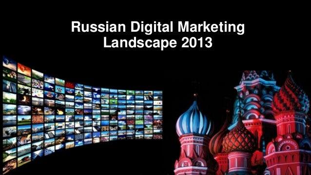 Russian Digital Marketing Landscape 2013