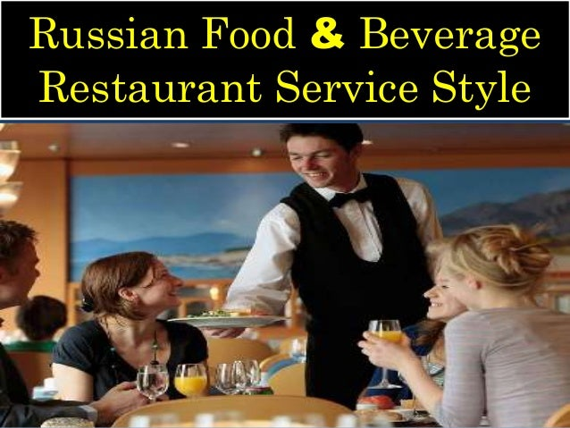 Russian Food amp Beverage Restaurant Service Style Ultimate