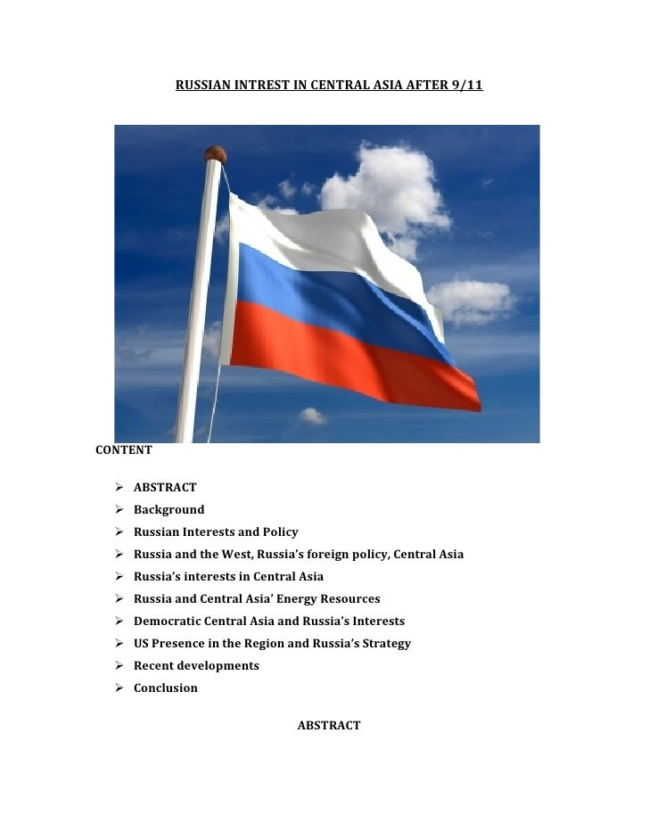 RUSSIAN INTREST IN CENTRAL ASIA AFTER 9/11CONTENT   ABSTRACT   Background   Russian Interests and Policy   Russia and ...