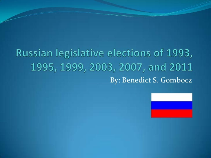 Russian legislative elections of 1993, 1995, 1999, 2003, 2007, and 2011