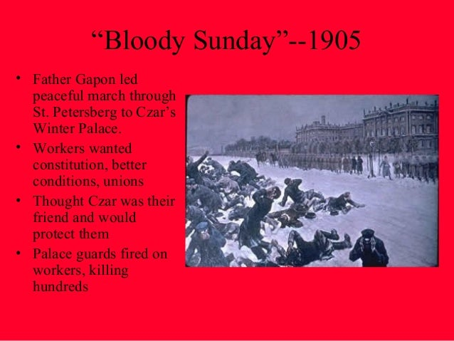 1905 revolution bloody sunday Causes of 1905 revolution: immediate spark: bloody sunday, 22 january 1905 a peaceful march of 150,000 st petersburg workers hoping to bring a petition to the tsar.