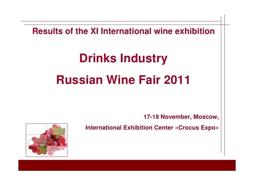 Results of the XI International wine exhibition Drinks Industry Russian Wine Fair 2011
