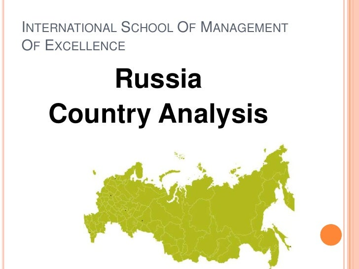 International School Of Management Of Excellence<br />Russia<br />Country Analysis<br />