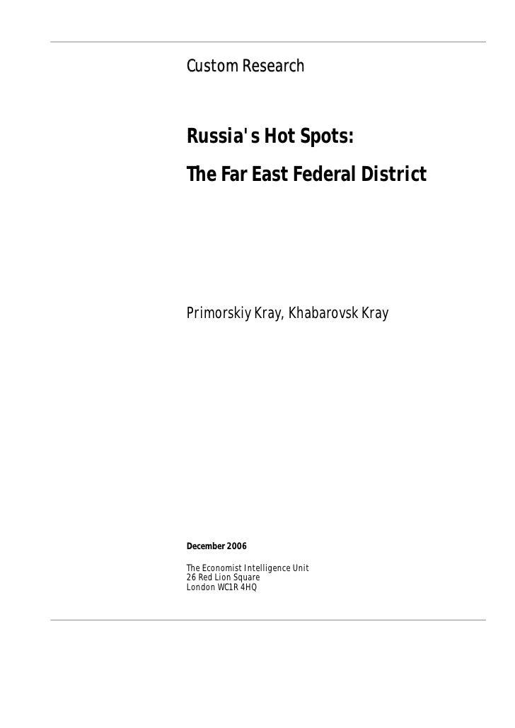Custom Research    Russia's Hot Spots: The Far East Federal District     Primorskiy Kray, Khabarovsk Kray     December 200...