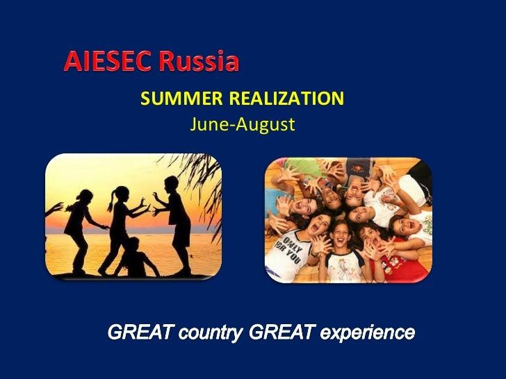 SUMMER REALIZATION June-August