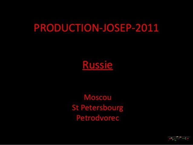 PRODUCTION-JOSEP-2011        Russie          Moscou      St Petersbourg       Petrodvorec