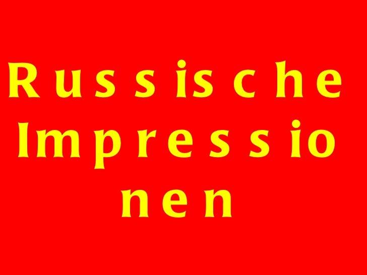 Russische Impressionen
