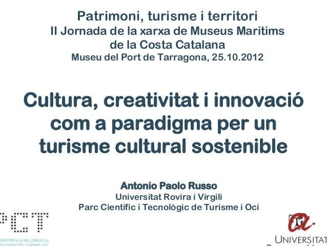 Patrimoni, turisme i territori   II Jornada de la xarxa de Museus Marítims              de la Costa Catalana      Museu de...