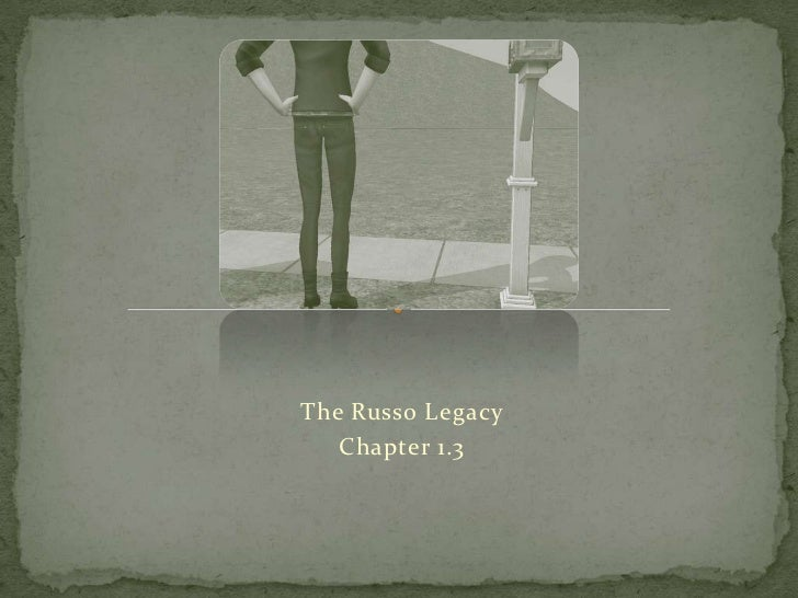 The Russo Legacy<br />Chapter 1.3<br />