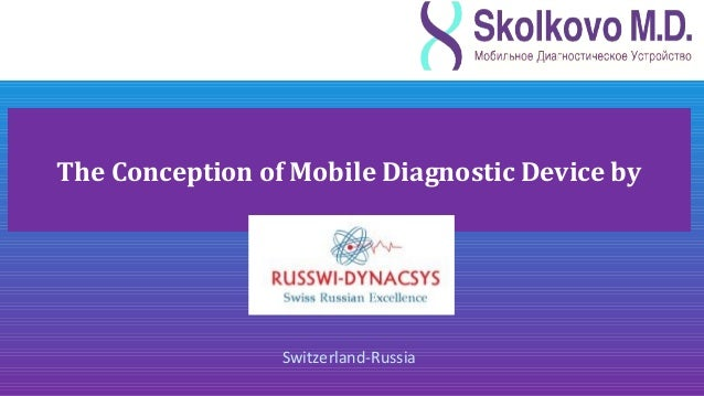 The Сonception of Mobile Diagnostic Device by                 Switzerland-Russia